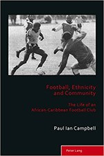 Football, Ethnicity and Community:  The Life of an African-Caribbean Football Club cover image